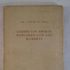 Libros de segunda mano: CUANDO LOS ÁNGELES HABLABAN CON LOS HOMBRES. PUEBLO DORMIDO. JOSÉ Y JESÚS DE LAS CUEVAS. 1946. Lote 78255709