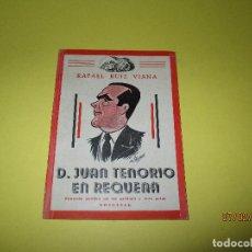 Libros de segunda mano: RAFAEL RUIZ VIANA. D. JUAN TENORIO EN REQUENA FANTASIA POÉTICA PRÓLOGO Y TRES ACTOS ORIGINAL DE 1947. Lote 79002833