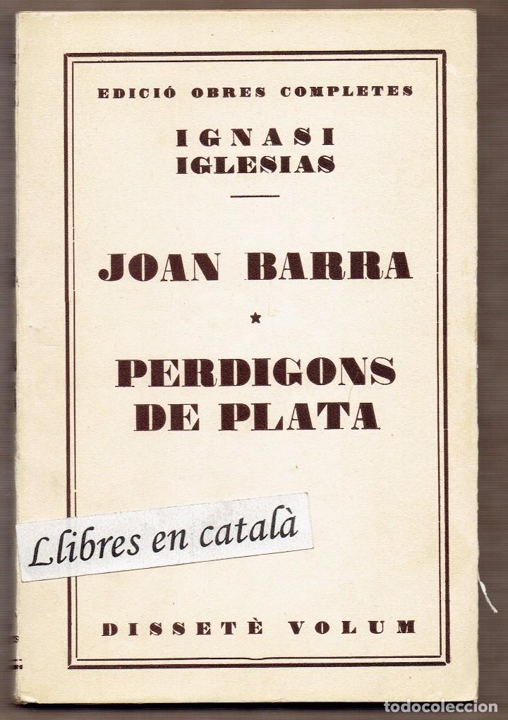JOAN BARRA - PERDIGONS DE PLATA - IGNASI IGLESIAS - OBRES COMPLETES - DISSETÈ VOLUM (Libros de Segunda Mano (posteriores a 1936) - Literatura - Teatro)