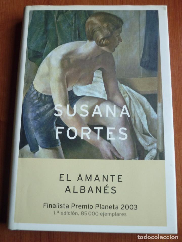 EL AMANTE ALBANES - SUSANA FORTES - TAPA DURA CON SOBRECUBIERTA* (Libros de Segunda Mano (posteriores a 1936) - Literatura - Teatro)