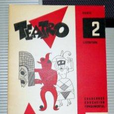 Libros de segunda mano: TEATRO. SERIE 2. LITERATURA. COMISARIA DE EXTENSION CULTURAL. 1959.. Lote 80004393