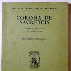 Libros de segunda mano: SABORIT COMELLAS, RAMÓN - CORONA DE SACRIFICIS - BARCELONA 1975. Lote 80918010
