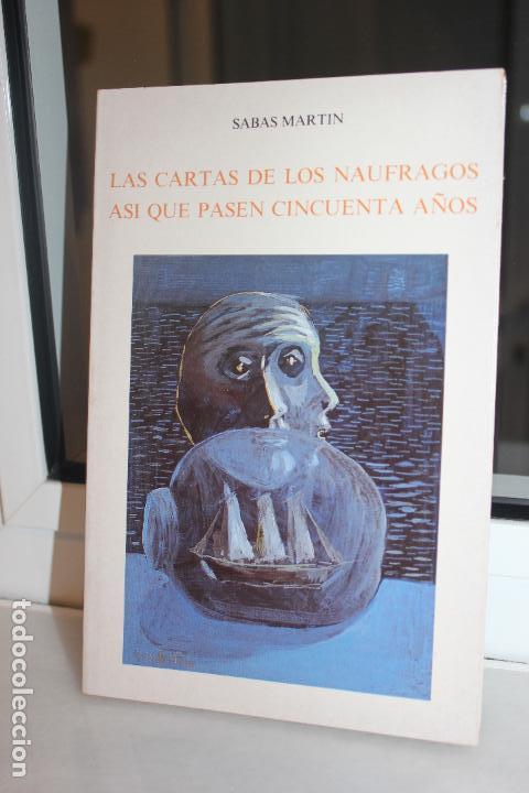 LAS CARTAS DE LOS NAUFRAGOS - ASI QUE PASEN CINCUENTA AÑOS, SABAS MARTIN. TENERIFE 1987. CANARIAS (Libros de Segunda Mano (posteriores a 1936) - Literatura - Teatro)