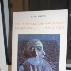Libros de segunda mano: LAS CARTAS DE LOS NAUFRAGOS - ASI QUE PASEN CINCUENTA AÑOS, SABAS MARTIN. TENERIFE 1987. CANARIAS. Lote 82346156