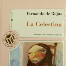 Libros de segunda mano: LA CELESTINA, DE FERNANDO DE ROJAS, PRÓLOGO DE IGNACIO AMESTOY.. Lote 82836379