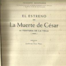 Libros de segunda mano: EL ESTRENO DE LA MUERTE DE CÉSAR. VENTURA DE LA VEGA. JOAQUÍN MONTANER. MADRID. 1954. Lote 84287504