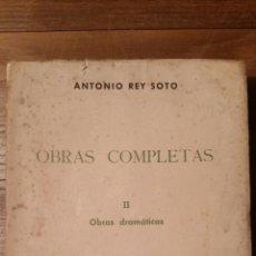 Libros de segunda mano: OBRAS COMPLETAS. OBRAS DRAMÁTICAS, POR ANTONIO REY SOTO. Lote 85462434