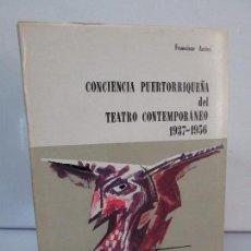 Libros de segunda mano: CONCIENCIA PUERTORRIQUEÑA DEL TEATRO CONTEMPORANEO 1937-1956. FRANCISCO ARRIVI. VER FOTOGRAFIAS. Lote 85477308