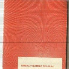 Libros de segunda mano: SOMBRA Y QUIMERA DE LARRA. FRANCISCO NIEVA. EDITORIAL FUNDAMENTOS. MADRID. 1976. Lote 85605012