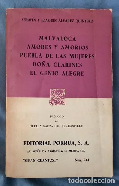 HERMANOS ÁLVAREZ QUINTERO - MALVALOCA, AMORES Y AMORÍOS, DOÑA CLARINES... ED. MEXICANA - 1973 (Libros de Segunda Mano (posteriores a 1936) - Literatura - Teatro)