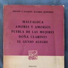 Libros de segunda mano: HERMANOS ÁLVAREZ QUINTERO - MALVALOCA, AMORES Y AMORÍOS, DOÑA CLARINES... ED. MEXICANA - 1973 . Lote 86573996