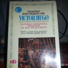 Libros de segunda mano: LIBRO Nº 778 TEATRO ESCOGIDO DE VICTOR HUGO TERESA SUERO ROCA . Lote 88323136
