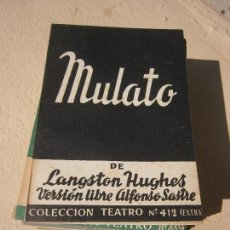 Libros de segunda mano: LIBRO MULATO LANGSTON HUGHES TEATRO Nº412 EXTRA 1964 ALFIL L-11649-18. Lote 89639452