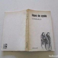 Libros de segunda mano: ADELARDO LÓPEZ DE AYALA. CONSUELO. COMEDIA EN TRES ACTOS. RMT81453. . Lote 89643784