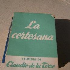 Livres d'occasion: LIBRO LA CORTESANA CLAUDIO DE LA TORRE TEATRO Nº32 1952 ALFIL L-11649-97. Lote 89730872