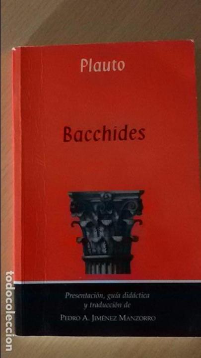 TEXTOS DE TEATRO GRECOLATINO: BACCHIDES (PLAUTO) (Libros de Segunda Mano (posteriores a 1936) - Literatura - Teatro)
