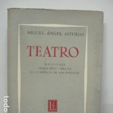 Libros de segunda mano: TEATRO: CHANTAJE/ DIQUE SECO/ SOLUNA/ LA AUDIENCIA DE LOS CONFINES. ASTURIAS, MIGUEL ÁNGEL . Lote 91582880