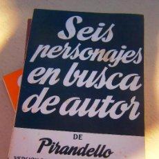 Livros em segunda mão: LIBRO SEIS PERSONAJES EN BUSCA DE AUTOR PIRANDELLO TEATRO Nº130 EXTRA 1955 ALFIL L-11649-439. Lote 91745265