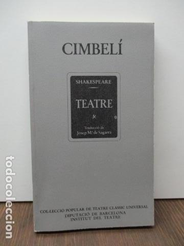 WILLIAM SHAKESPEARE - CIMBELÍ - PUBLICACIONS DE L'INSTITUT DEL TEATRE / BRUGUERA, 1ª EDICIÓ 1982 (Libros de Segunda Mano (posteriores a 1936) - Literatura - Teatro)