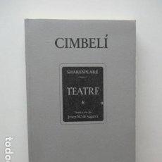 Libros de segunda mano: WILLIAM SHAKESPEARE - CIMBELÍ - PUBLICACIONS DE L'INSTITUT DEL TEATRE / BRUGUERA, 1ª EDICIÓ 1982 . Lote 93054430