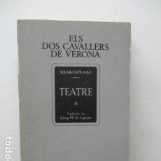 Libros de segunda mano: WILLIAM SHAKESPEARE - ELS DOS CAVALLERS DE VERONA - PUBLICACIONS DE L'INSTITUT DEL TEATRE. Lote 93131640