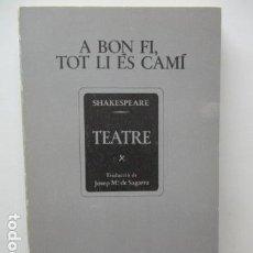 Libros de segunda mano: A BON FI , TOT LI ÉS CAMÍ - SHAKESPEARE TEATRE. Lote 93131680