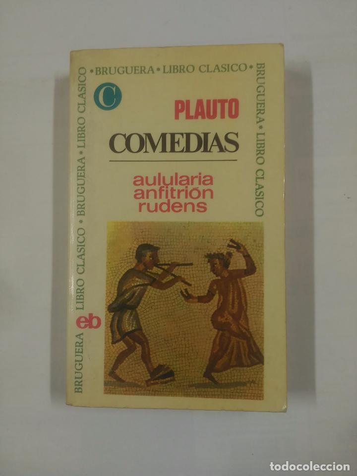 PLAUTO. COMEDIAS. AULALARIA ANFITRION RUDENS. BRUGUERA LIBRO CLASICO. TDK311 (Libros de Segunda Mano (posteriores a 1936) - Literatura - Teatro)