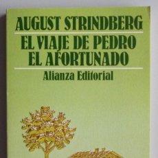 Libros de segunda mano: AUGUST STRINDBERG // EL VIAJE DE PEDRO EL AFORTUNADO // 1982 // PRÓLOGO DE FRANCISCO J. URIZ. Lote 94067150