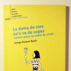 Libros de segunda mano: BACH, JOSEP-RAMON - LA DAMA DE CORS SE' N VA DE COPES - BARCELONA 2009. Lote 92812708