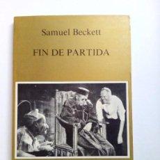 Libros de segunda mano: SAMUEL BECKETT - FIN DE PARTIDA 1ª EDICION 1986. Lote 94633015