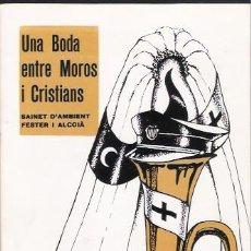 Libros de segunda mano: UNA BODA ENTRE MOROS Y CRISTIANS. Lote 95040483