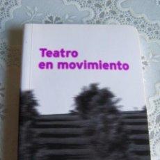 Libros de segunda mano: TEATRO EN MOVIMIENTO. TEATRO ANTIGUO, CLÁSICO, DEL SIGLO XIX Y XX. JUNTA DE ANDALUCÍA, 2006.. Lote 95564791