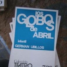 Libros de segunda mano: LIBRO LOS GLOBOS DE ABRIL GERMAN UBILLOS COL. TEATRO Nº 729 1972 ESCELICER L-11649-646. Lote 95748127