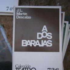 Libros de segunda mano: LIBRO A DOS BARAJAS J.L. MARTÍN DESCALZO COL. TEATRO Nº 736 1972 ESCELICER L-11649-649. Lote 95748343