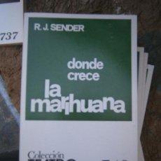 Libros de segunda mano: LIBRO DONDE CRECE LA MARIHUANA R.J. SENDER COL. TEATRO Nº 749 1973 ESCELICER L-11649-650. Lote 95748431