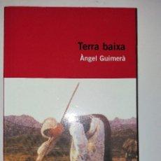 Libros de segunda mano: ÁNGEL GUIMERÁ - TERRA BAIXA. Lote 95752779
