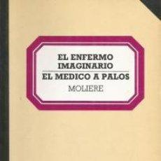 Libros de segunda mano: EL ENFERMO IMAGINARIO; EL MÉDICO A PALOS – MOLIÈRE. Lote 95782231