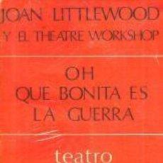 Libros de segunda mano: OH, QUÉ BONITA ES LA GUERRA! – JOAN LITTLEWOOD Y EL THEATRE WORKSHOP. Lote 95783011
