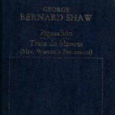 Libros de segunda mano: PIGMALIÓN; TRATA DE BLANCAS (MRS. WARREN´S PROFESSION) – GEORGE BERNARD SHAW. Lote 95783223