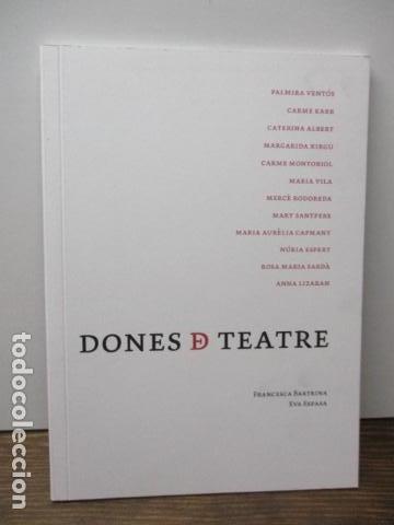 DONES D TEATRE - (EN CATALAN) (Libros de Segunda Mano (posteriores a 1936) - Literatura - Teatro)