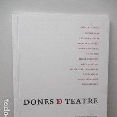 Libros de segunda mano: DONES D TEATRE - (EN CATALAN). Lote 95827971