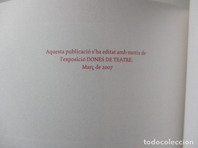 Libros de segunda mano: DONES D TEATRE - (EN CATALAN) - Foto 8 - 95827971