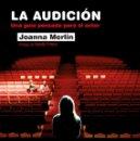 Libros de segunda mano: JOANNA MERLIN: LA AUDICIÓN. UNA GUÍA PENSADA PARA EL ACTOR. TEXTOS DE HAROLD PRINCE Y ASSUMPTA SERNA. Lote 114854879