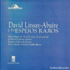 Libros de segunda mano: DAVID LINDSAY-ABAIRE: SI TE HE VISTO, NO ME ACUERDO. PEDRO VÍLLORA: DLA Y LOS ESPEJOS RAROS. Lote 96178087
