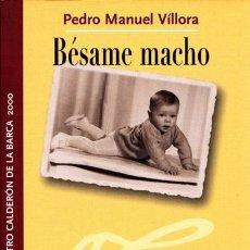 Libros de segunda mano: BÉSAME MACHO. PEDRO MANUEL VÍLLORA. ADOLFO MARSILLACH. Lote 96840455