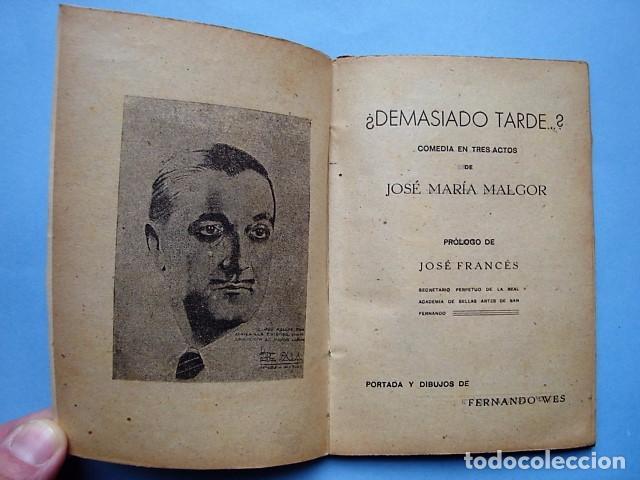 Libros de segunda mano: LIBRO ¿DEMASIADO TARDE …? COMEDIA EN TRES ACTOS DE JOSÉ MARÍA MALGOR. 1941 - Foto 3 - 97946935