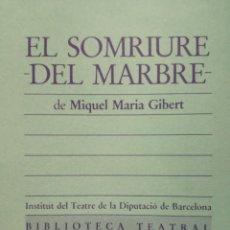 Libros de segunda mano: EL SOMRIURE DEL MARBRE. MIQUEL MARIA GIBERT.. Lote 98198386