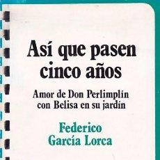 Libros de segunda mano: FEDERICO GARCIA LORCA - ASI QUE PASEN CINCO AÑOS - TAURUS EDITORIAL 1976. Lote 98228927