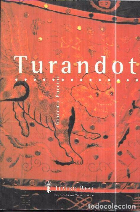 TURANDOT. GIACOMO PUCCINI. TEATRO REAL. TEMPORADA 97/98. FUNDACIÓN DEL TEATRO LÍRICO. (Libros de Segunda Mano (posteriores a 1936) - Literatura - Teatro)