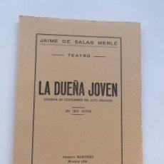 Libros de segunda mano: LA DUEÑA JOVEN / COMEDIA DE COSTUMBRES DEL ALTO ARAGON / JAIME DE SALAS / MONZON AÑO 1951 / HUESCA. Lote 153649752
